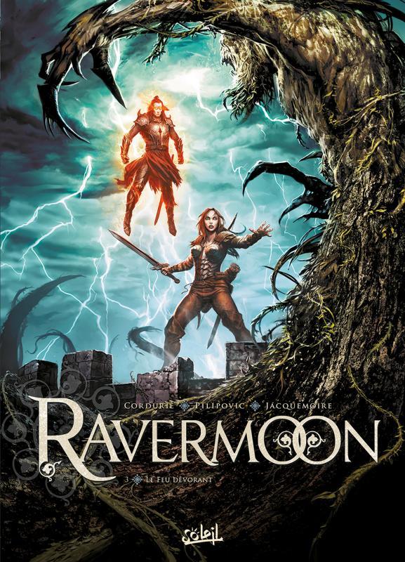 Ravermoon T3 : Le feu dévorant (0), bd chez Soleil de Cordurié, Pilipovic, Jacquemoire