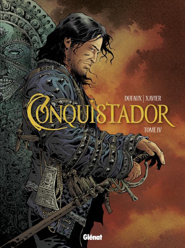 Conquistador T4, bd chez Glénat de Dufaux, Xavier, Chagnaud