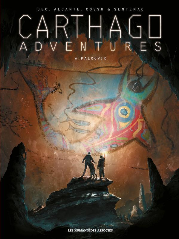 Carthago adventures T3 : Aipaloovik (0), bd chez Les Humanoïdes Associés de Bec, Alcante, Sentenac, Cossu