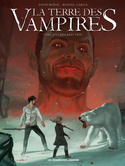 La Terre des vampires T3 : Résurrection (0), bd chez Les Humanoïdes Associés de Muñoz, Garcia, Montes