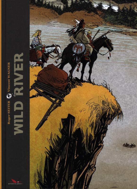 Wild river, bd chez Les éditions du Long Bec de Seiter, Wagner