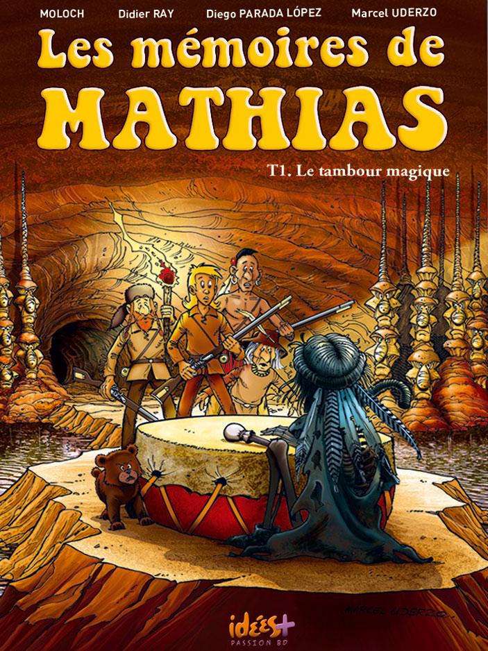 Les Mémoires de Mathias T1 : Le tambour magique (0), bd chez Idées plus de Moloch, Uderzo, Parada Lopez, Ray