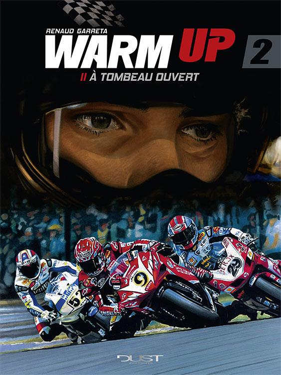 Warm up T2 : A tombeau ouvert (0), bd chez Dust Editions de Garreta