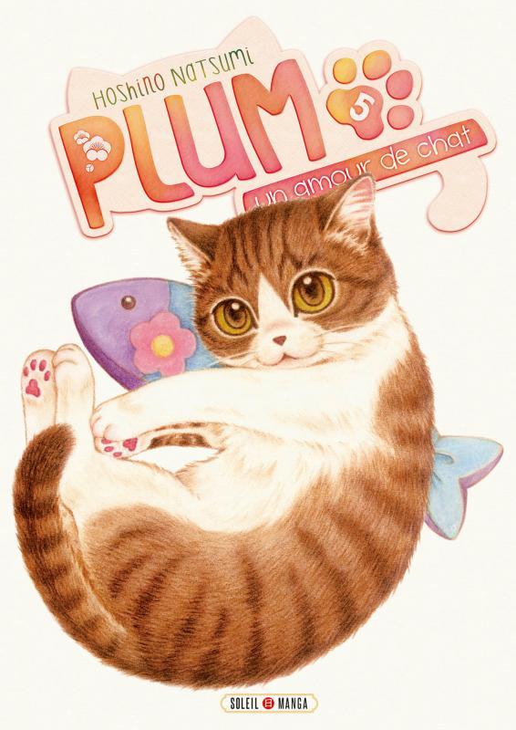 Plum, un amour de chat  T5, manga chez Soleil de Hoshino