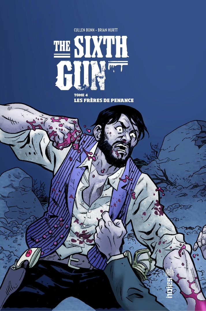 The Sixth Gun T4 : Les frères de Penance (0), comics chez Urban Comics de Bunn, Crook, Hurtt, Crabtree