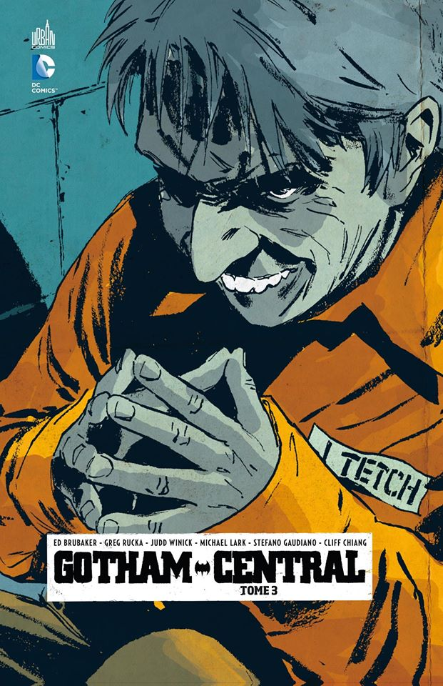 Gotham Central T3 : On the freak beat (0), comics chez Urban Comics de Brubaker, Winick, Rucka, Gaudiano, Alexander, Chiang, Lark, Loughridge
