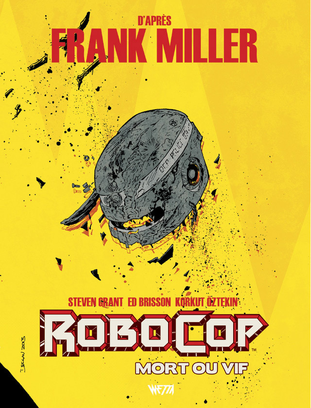 Robocop : Mort ou Vif T2, comics chez Wetta de Grant, Miller, Brisson, Öztekin, Garland, Bellaire, Shalvey