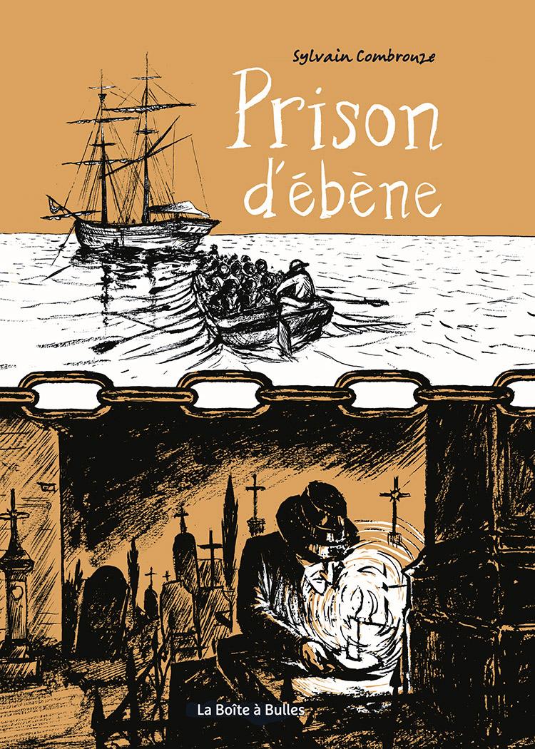 Prison d'ébène T1 : Prison d'ébène (0), bd chez La boîte à bulles de Combrouze11