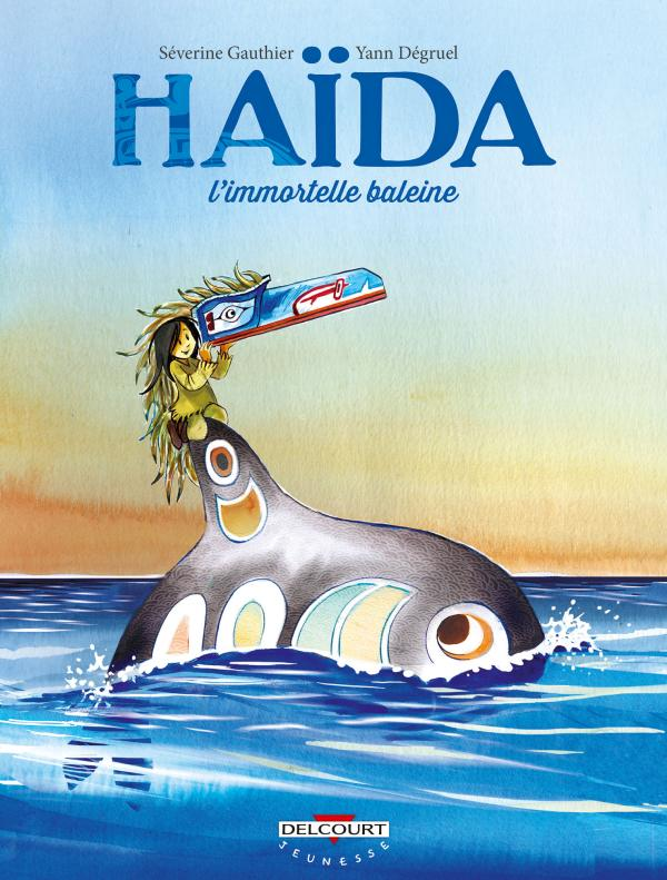 Haïda : L'immortelle baleine (0), bd chez Delcourt de Gauthier, Degruel