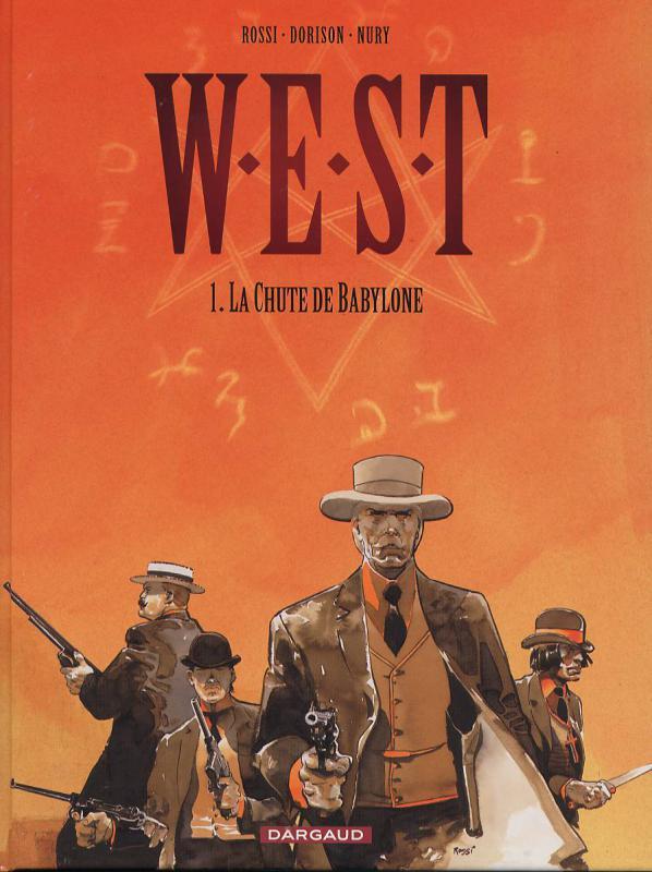 W.E.S.T. – cycle 1, T1 : La chûte de Babylone (0), bd chez Dargaud de Dorison, Nury, Rossi
