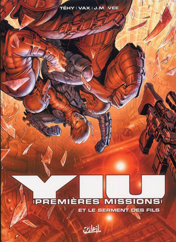 Yiu, premières missions T4 : Et le serment des fils (0), bd chez Soleil de Vee, Tehy, Vax, Oxom FX