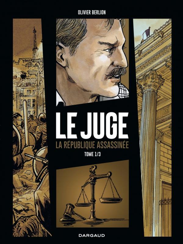 Le Juge, la république assassinée T1, bd chez Dargaud de Berlion