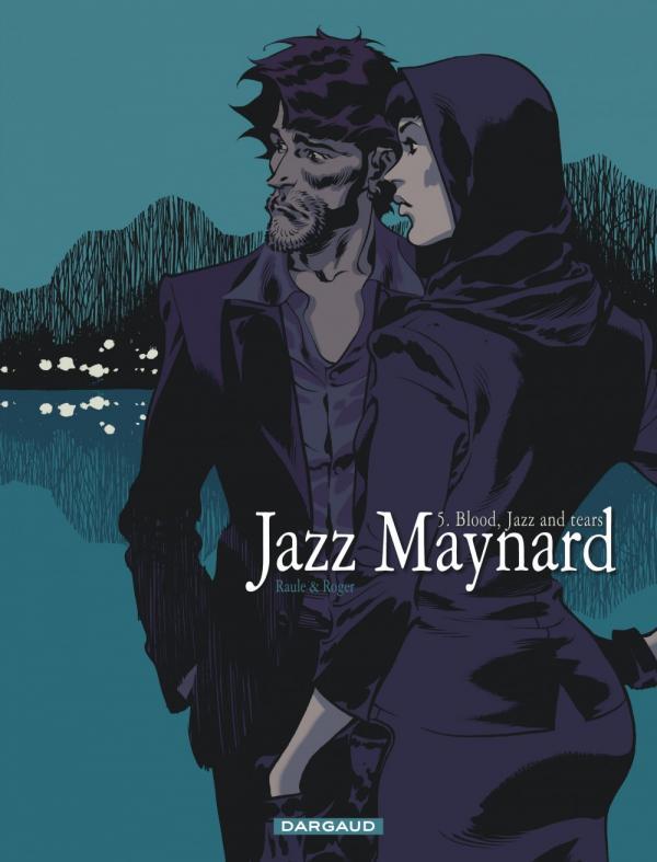 Jazz Maynard T5 : Blood, jazz and tears (0), bd chez Dargaud de Raule, Ibanez