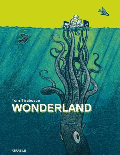 Wonderland, bd chez Atrabile de Tirabosco