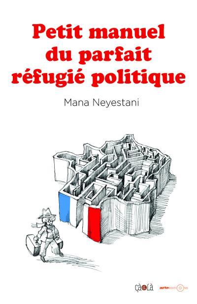 Petit manuel du parfait réfugié politique, bd chez Çà et là de Neyestani