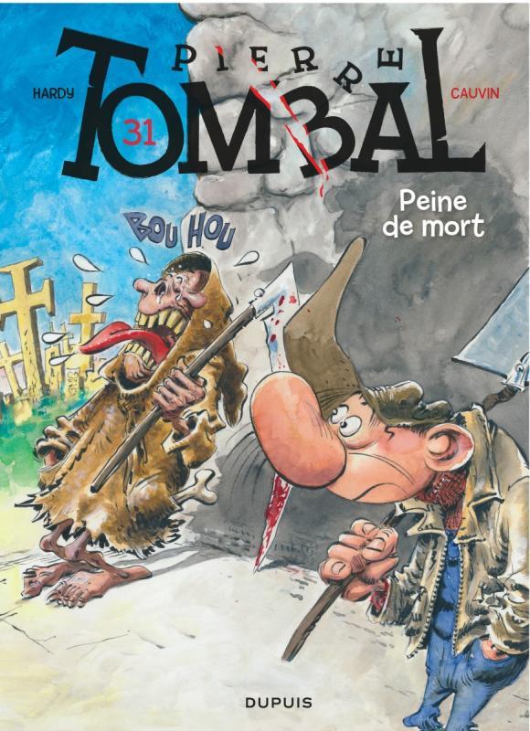Pierre Tombal T31 : Peine de mort (0), bd chez Dupuis de Cauvin, Hardy, Cerise