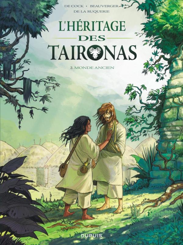 L'Héritage des Taironas T2 : Monde ancien (0), bd chez Dupuis de Beauverger, de Cock