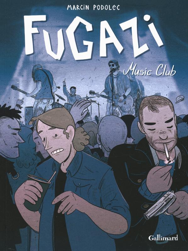Fugazi, bd chez Gallimard de Podolec
