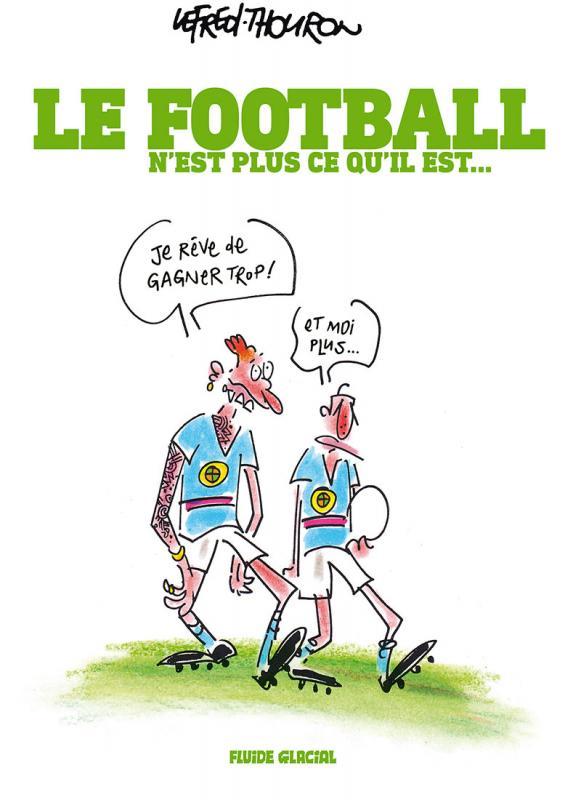Le Football n'est plus ce qu'il est, bd chez Fluide Glacial de Lefred-Thouron