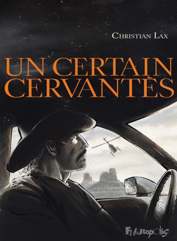 Un Certain Cervantes, bd chez Futuropolis de Lax