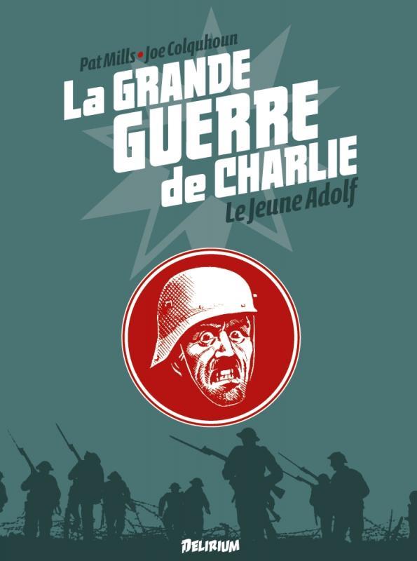 La grande guerre de Charlie T8 : Le jeune Adolf (0), comics chez Délirium de Mills, Colquhoun