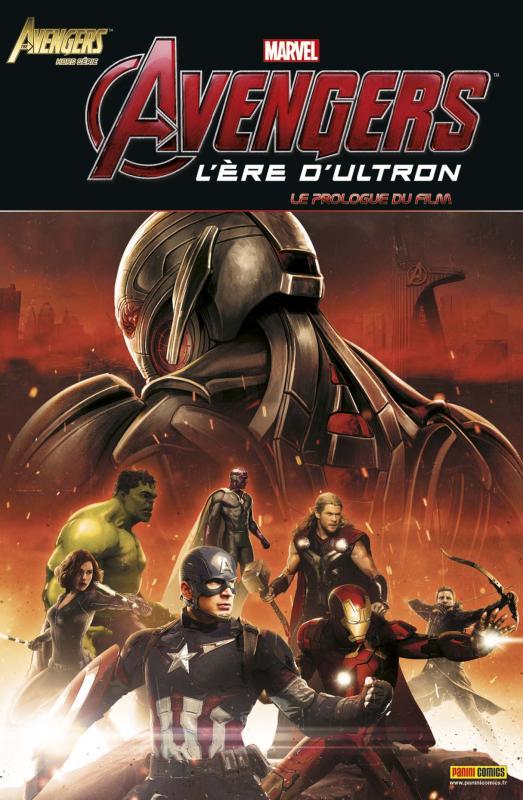 The Avengers (revue) – Hors série, T8 : Avengers L'ère d'Ultron - le prologue du film (0), comics chez Panini Comics de Penn, Whedon, Pilgrim, Padilla, Bennett, Geoffo, Alves, Mast, Ramos