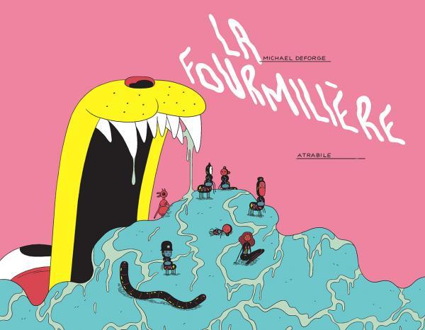 La Fourmilière, bd chez Atrabile de DeForge