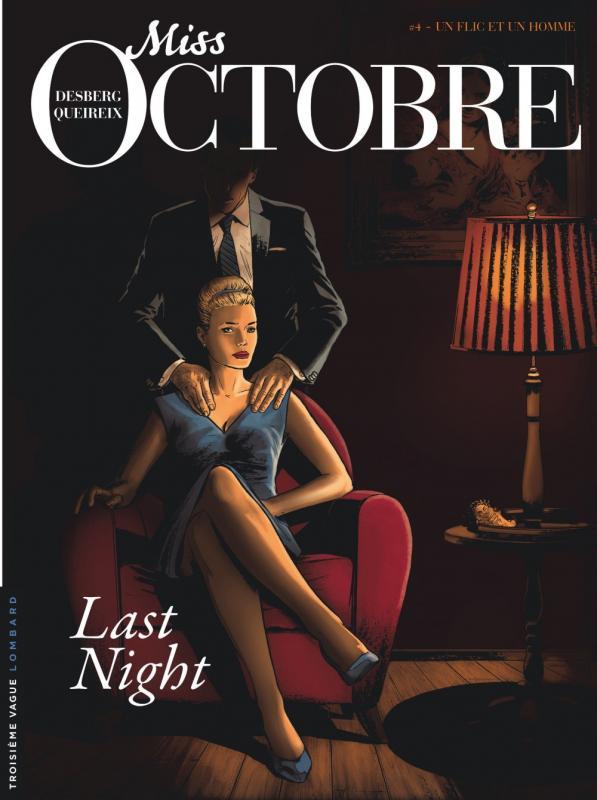 Miss Octobre T4 : Last Night (0), bd chez Le Lombard de Desberg, Queireix, Kattrin