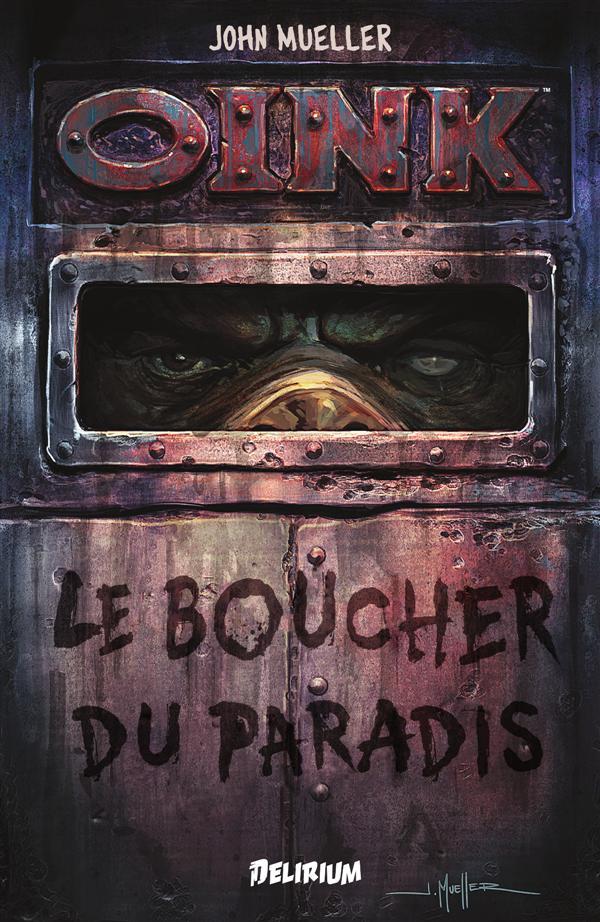 Oink - Le boucher du Paradis, comics chez Delirium de Mueller