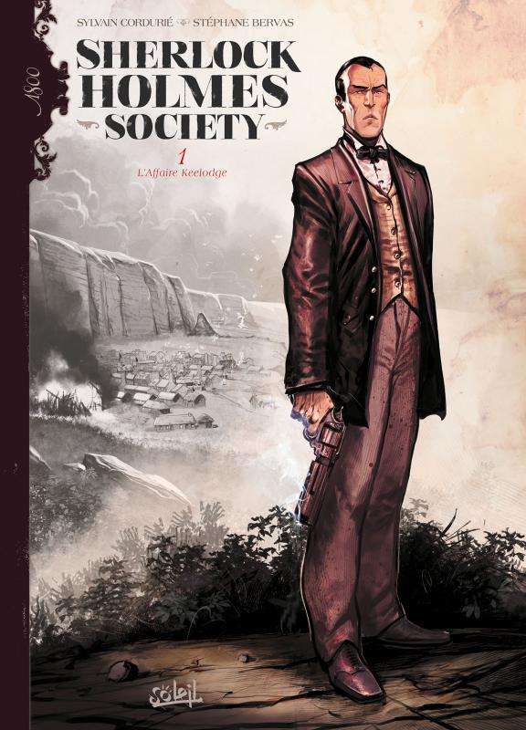 Sherlock Holmes Society – cycle 1, T1 : L'Affaire Keelodge (0), bd chez Soleil de Cordurié, Bervas, Bastide, Toulhoat