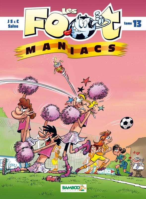 Les foot maniacs T13, bd chez Bamboo de Cazenove, Sulpice, Jenfèvre, Saive, Lunven