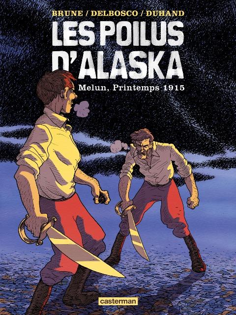 Les Poilus d'Alaska T2 : Melun, Printemps 1915 (0), bd chez Casterman de Delbosco, Duhand, Brune, Ralenti