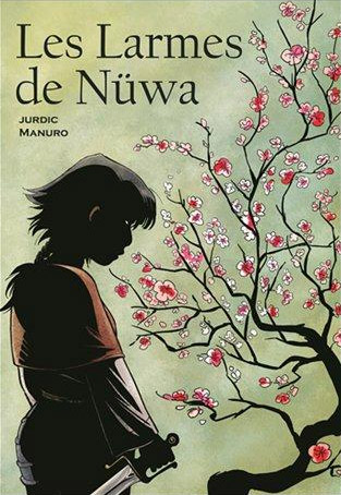 Larmes de Nüwa, bd chez Makaka éditions de Manuro, Jurdic, Gay