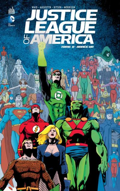 Justice League of America : Année Un (0), comics chez Urban Comics de Waid, Augustyn, Swan, Kitson, Garrahy, Freeman