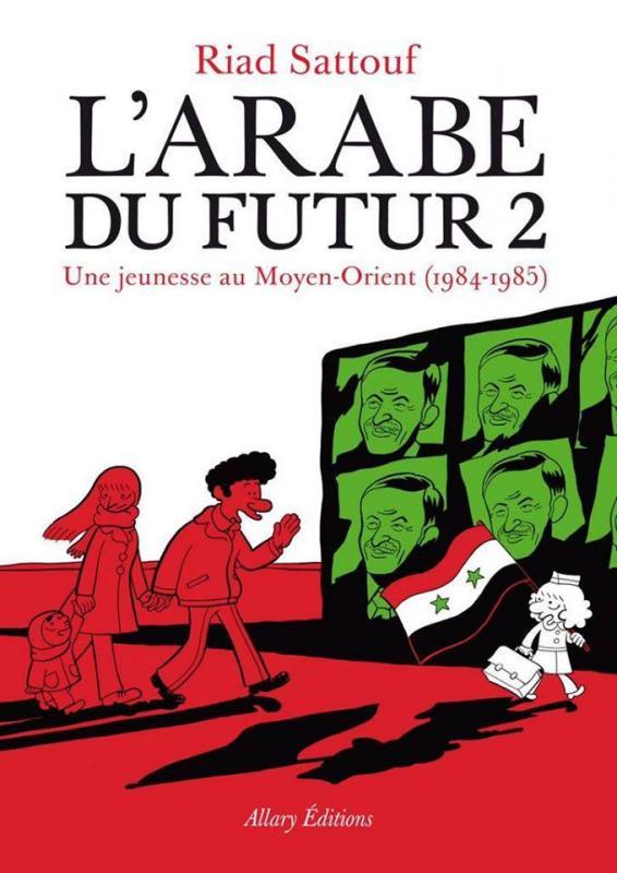 L'arabe du futur T2 : Une jeunesse au Moyen-Orient (1984-1985) (0), bd chez Allary éditions de Sattouf