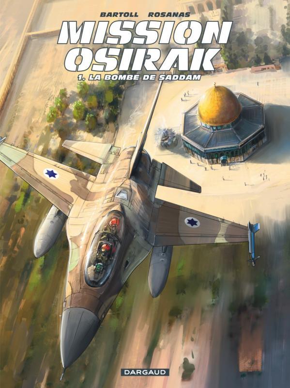 Mission Osirak T1 : La bombe de Saddam (0), bd chez Dargaud de Bartoll, Rosanas