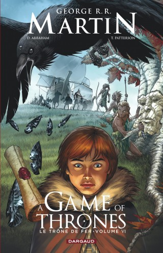 A Game of thrones T6, comics chez Dargaud de Abraham, Martin, Patterson, Nunes