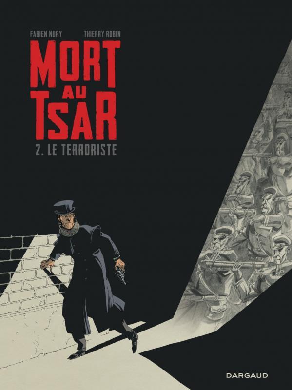 Mort au Tsar T2 : Le terroriste (0), bd chez Dargaud de Nury, Robin, Champion