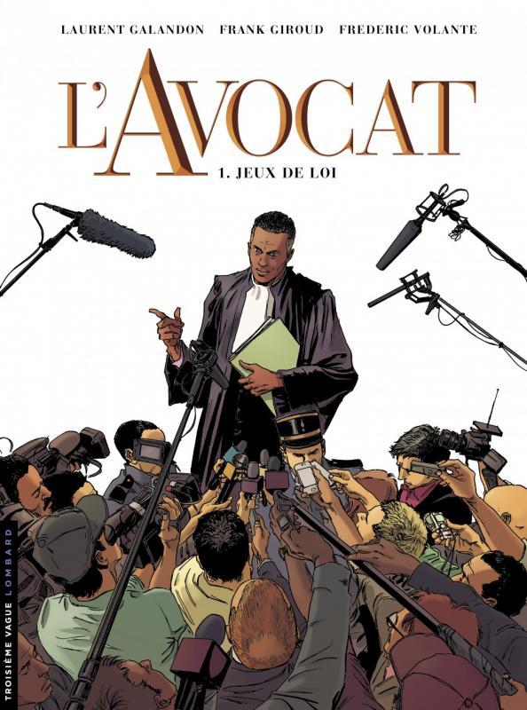 L'Avocat T1 : Jeux de loi (0), bd chez Le Lombard de Galandon, Giroud, Volante