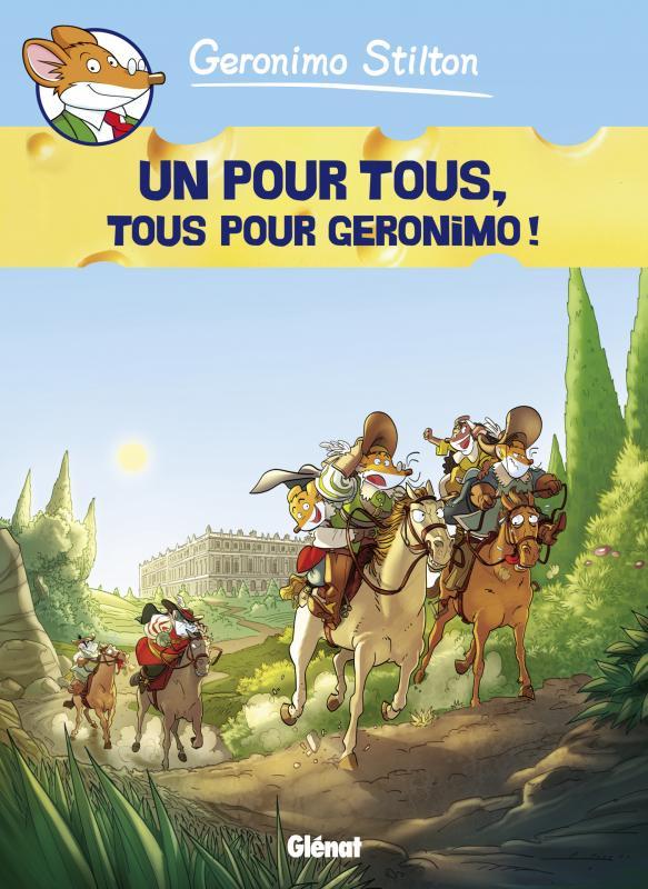 Géronimo Stilton T15 : Un pour tous, tous pour Geronimo ! (0), bd chez Glénat de Stilton