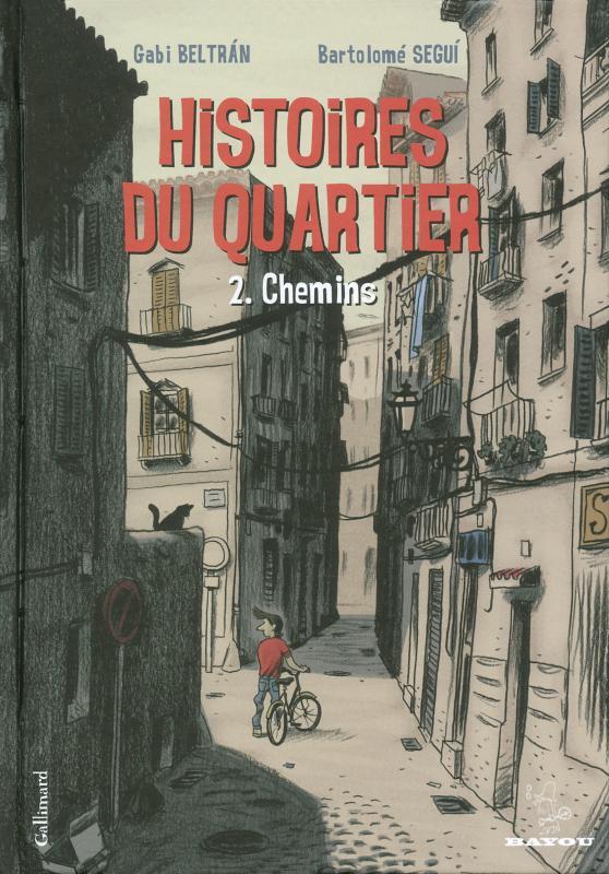 Histoires du quartier T2 : Chemins (0), bd chez Gallimard de Beltrán , Segui
