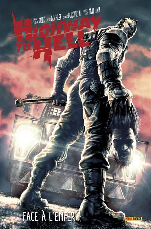 Highway to Hell : Face à l'enfer (0), comics chez Panini Comics de Boosta, Gischler, Mattina, Burchielli, Saponti, Tanzillo, Bermejo