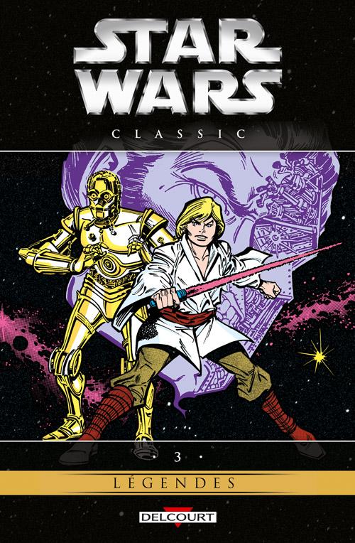 Star Wars Classic T3, comics chez Delcourt de Goodwin, Claremont, Moore, Strokes, Infantino, Vosburg, Golden, Goldberg, Gafford, Wein, Sharen, Sean, Yomtov