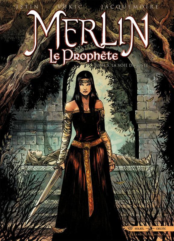 Merlin le prophète T5 : La Voie du juste (0), bd chez Soleil de Istin, Vukic, Jacquemoire