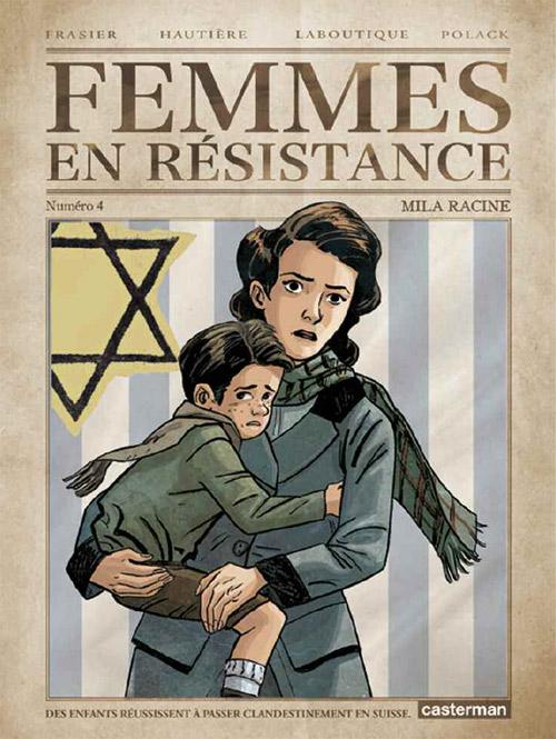 Femmes en résistance T4 : Mila Racine (0), bd chez Casterman de Hautière, Frasier, Polack