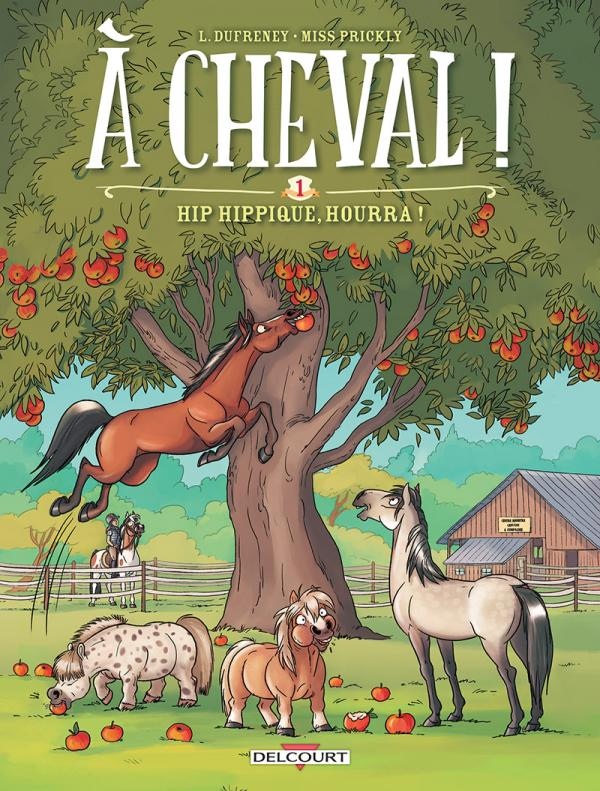 A cheval ! T1 : Hip hippique, hourra ! (0), bd chez Delcourt de Dufreney, Prickly, Paillat