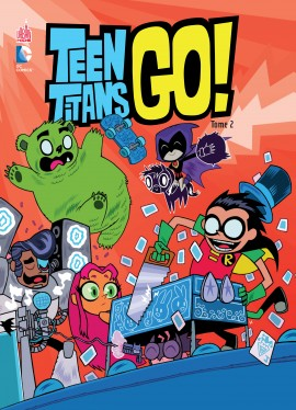 Teen Titans Go ! T2, comics chez Urban Comics de Hagan, Fisch, Wolfram, Hernandez, Gugliotta, Corona, Lawson