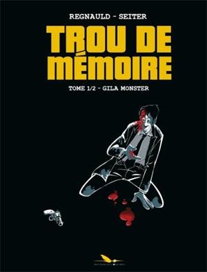 Trou de mémoire T1 : Gila Monster (0), bd chez Les éditions du Long Bec de Seiter, Regnauld