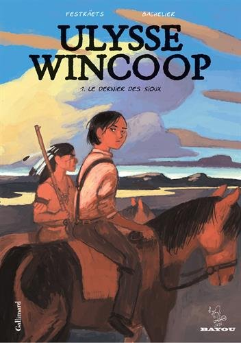 Ulysse Wincoop : Le dernier des sioux (0), bd chez Gallimard de Festraëts, Bachelier