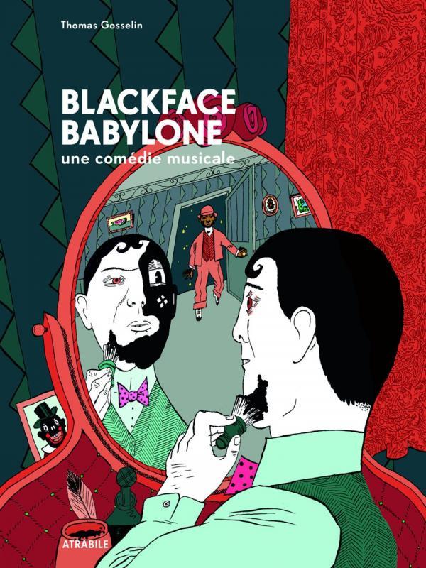 Blackface Babylone, bd chez Atrabile de Gosselin